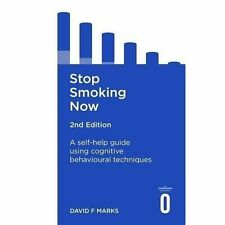 Stop Smoking Now 2nd Edition: A self-help guide using cognitive behavioural tech
