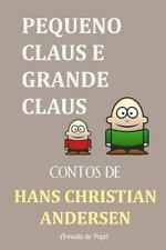 Contos de Hans Christian Andersen: Pequeno Claus e Grande Claus by Hans...