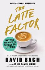 The Latte Factor: Why You Don't Have to Be Rich to Live Rich by Mann, John David