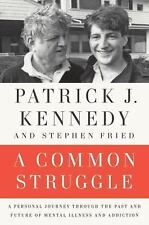 A Common Struggle : A Personal Journey Through the Past and Future of Mental Ill