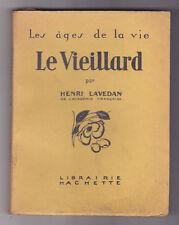Les âges de la vie Le vieillard, Henri LAVEDAN, 1926