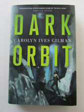 CAROLYN IVES GILMAN HARDBACK BOOK DARK ORBIT 1ST EDITION TOR BOOKS 2015 MINT
