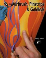 How To Airbrush, Pinstripe & Goldleaf, Paperback by Remus, Timothy, Like New ...