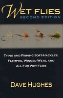 Wet Flies : Tying and Fishing Soft-Hackles, Flymphs, Winged Wets, and All-Fur...