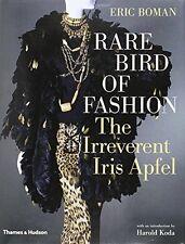 Rare Bird of Fashion: The Irreverent Iris Apfel New Hardcover Book Eric Boman, H