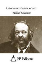 Catéchisme Révolutionnaire by Michel Bakounine (2014, Paperback)