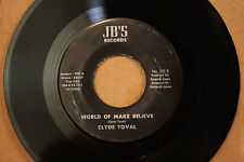 CLYDE TOVAL It's Too Late Now **WORLD OF MAKE BELIEVE** N.O. Funk 45 on JB'S 101