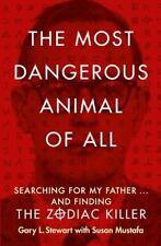 The Most Dangerous Animal of All (The Zodiac Killer) Gary L Stewart, New Book