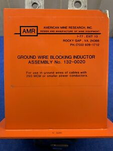 American Mine Research 132-0020 Ground Wire Blocking Inductor Used Free Shipping