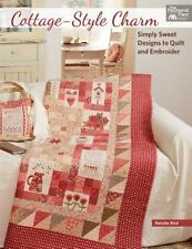 Cottage-Style Charm : Simply Sweet Designs to Quilt and Embroider by Natalie...
