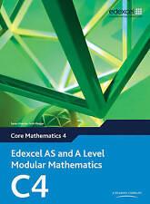 Edexcel AS and A Level Modular Mathematics Core Mathematics 4 C4 by Keith Pledge