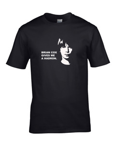 BRIAN COX GIVES ME A HADRON - science joke - Men's T-Shirt