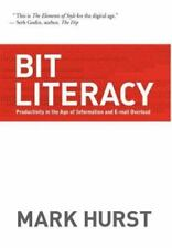 Bit Literacy : Productivity in the Age of Information and E-mail Overload by Mar