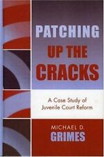 Patching Up the Cracks: A Case Study of Juvenile Court Reform-ExLibrary