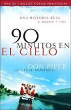 90 Minutos en el Cielo : Una Historia Real de Vida y Muerte by Cecil Murphey...