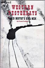 Western Yesterdays Volume X: DAVID MOFFAT'S HILL MEN (1984) Forest Crossen