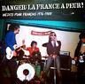 STOP DANGER!  LA FRANCE A PEUR! FRENCH PUNK 1976-1980 LP FRANCE IMPORT 2016