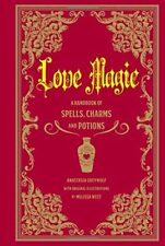 Love Magic : A Handbook of Spells, Charms and Potions-Anastasia Greywolf