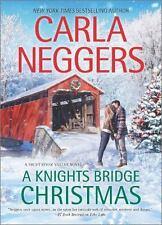 Swift River Valley: A Knights Bridge Christmas 6 by Carla Neggers (2015, Hardcov