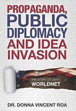 Propaganda, Public Diplomacy & Idea Invasion: The Story of Usia's WorldNet (Pape