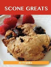 Scone Greats: Delicious Scone Recipes, the Top 84 Scone Recipes (Paperback or So