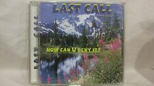 Rare Last Call How Can U Deny It? Man's Glory Shines Forth                cd1804