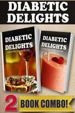 Diabetic Delights: Sugar-Free Italian Recipes and Sugar-Free Vitamix Recipes...