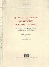 Guida agli incontri medievistici in italia 1951 - 1992 vol. 8