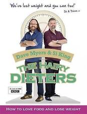 The Hairy Dieters: How to Love Food and Lose Weight by Si King, Dave Myers, Hairy Bikers (Paperback, 2012)