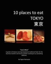 10 Places to Eat Tokyo by Tagore Ramoutar (2011, Paperback)