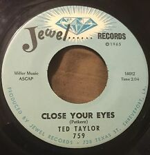 TED TAYLOR You've Been Crying /Close Your Eyes 45 Jewel northern soul hear