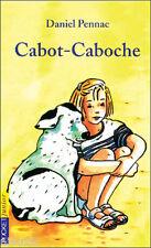 LIVRE Cabot-Caboche * Daniel PENNAC * Pocket dès 11 ans * roman jeunesse * anima