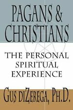 Pagans and Christians: The Personal Spiritual Expe... by DiZerega, Gus Paperback
