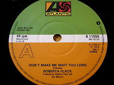 "ROBERTA FLACK - DON'T MAKE ME WAIT TOO LONG  7"" VINYL"