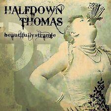 HalfDown Thomas, Beautifully Strange, Good Import