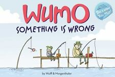 WuMo: Something Is Wrong: By Wulff, Mikael, Morgenthaler, Anders