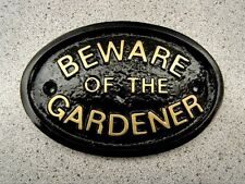 BEWARE OF THE GARDENER - HOUSE DOOR PLAQUE SIGN FLOWER SPADE