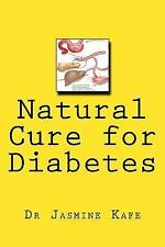 Natural Cure for Diabetes : Cure of Diabetes Only Lies in Nature by Jasmine...