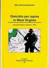 Omicidio per rapina in West Virginia - Serpentini - Libro nuovo in offerta !