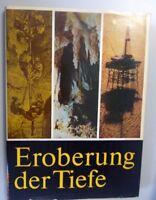 Eroberung der Tiefe ~Prof. Dr.-Ing. Werner Arnold /Geologie,Bohrtechnik, Bergbau