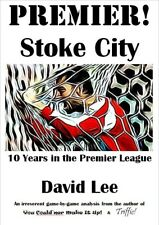 New book - PREMIER! Stoke City 10 Years In The Premier League by David Lee