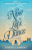 Now Let's Dance 'A feel-good book about finding love, and loving life Lambert, K