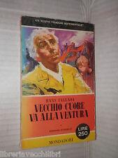 VECCHIO CUORE VA ALLA VENTURA Hans Fallada Bruno Revel Mondadori libri pavone