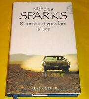 Nicholas Sparks RICORDATI DI GUARDARE LA LUNA - Edizione Frassinelli - 2007