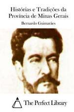 Histórias e Tradições Da Província de Minas Gerais by Bernardo Guimarães...