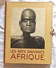 RARISSIME LIVRE LES ARTS SAUVAGES. AFRIQUE,[ART PRIMITIF]. PORTIER A. PONCETON F