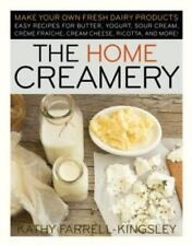 The Home Creamery : Make Your Own Fresh Dairy Products - Easy Recipes for Butte…