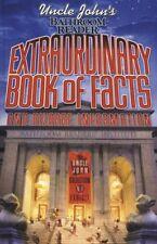 Uncle Johns Bathroom Reader Extraordinary Book of Facts: And Bizarre Informatio
