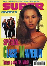 Magazine SUPER  n° 57 H, CLASSE MANNEQUIN, Vanessa DEMOUY, CACHOU, LEMLER