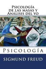 Psicologia de Las Masas y Analisis Del Yo : Psicologia by Sigmund Freud...